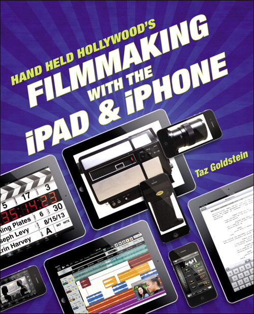 Image: Cover of the book; Hand Held Hollywood's Filmmaking with the iPad and iPhone by Taz Goldstein