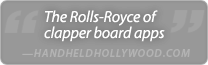 Quote from HandHeldHollywood.com: The Rolls-Royce of clapper board apps